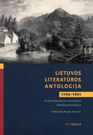 Lietuvos literatūros antologija (1795–1831), II tomas   Sud. Brigita Speičytė