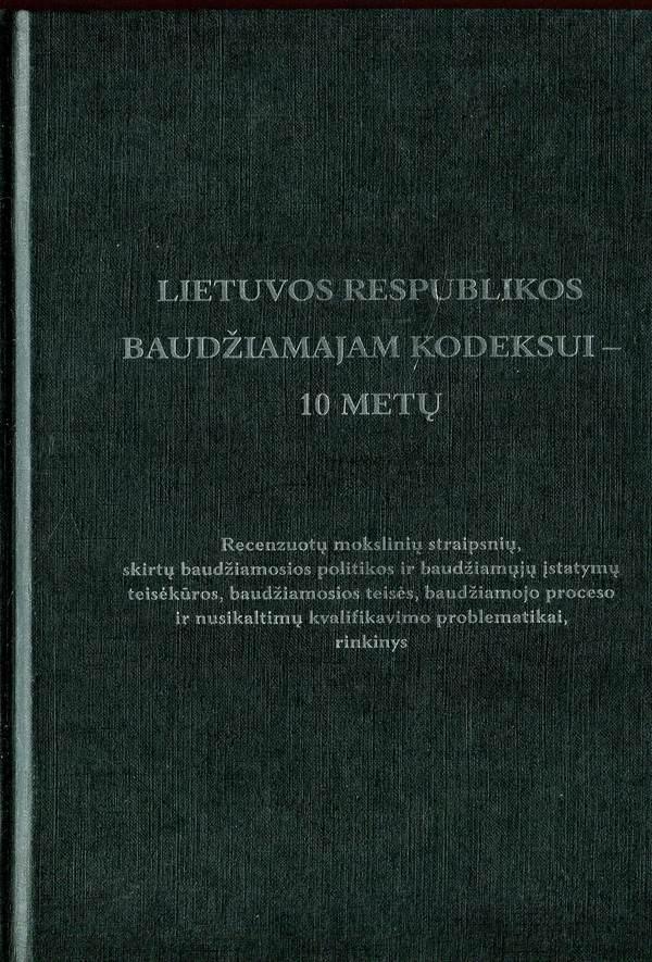 Lietuvos Respublikos baudžiamajam kodeksui - 10 metų | Autorių kolektyvas