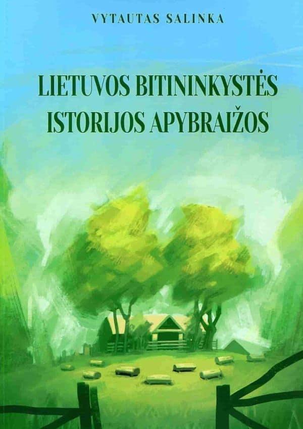 Lietuvos bitininkystės istorijos apybraižos | Vytautas Salinka