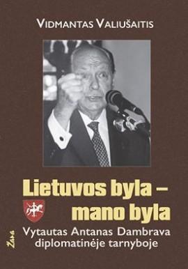 Lietuvos byla - mano byla | Vidmantas Valiušaitis