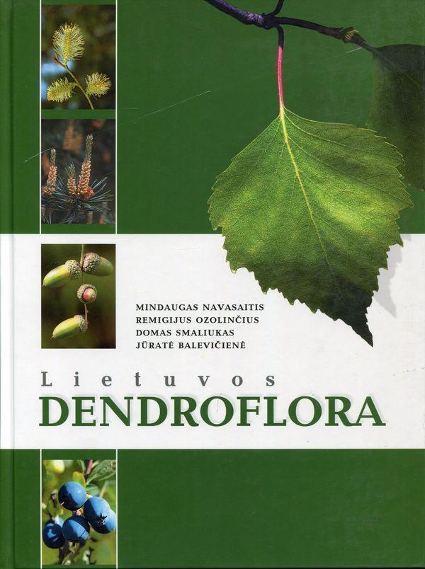 Lietuvos dendroflora | Mindaugas Navasaitis, Remigijus Ozolinčius, Domas Smaliukas, Jūratė Balevičienė