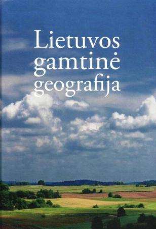 Lietuvos gamtinė geografija   Sud. Marija Eidukevičienė