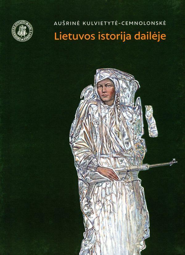 Lietuvos istorija dailėje   Aušrinė Kulvietytė-Cemnolonskė