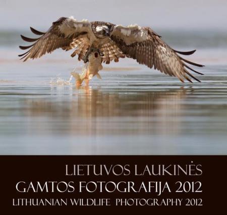 Lietuvos laukinės gamtos fotografija 2012  