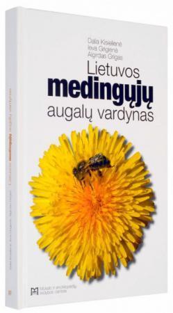 Lietuvos medingųjų augalų vardynas | Dalia Kisielienė, Ieva Grigienė, Algirdas Grigas