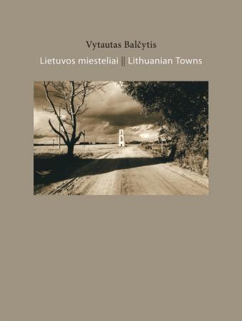 Lietuvos miesteliai / Lithuanian Towns   Vytautas Balčytis