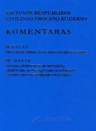 LR civilinio proceso kodekso komentaras. II tomas (II-III dalys)   E. Laužikas, A. Driukas, Č. Jokūbauskas, V. Nekrošius, K. Ramelis, V. Valančius
