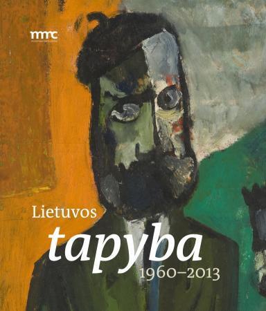 Lietuvos tapyba 1960-2013 | Sud. Raminta Jurėnaitė