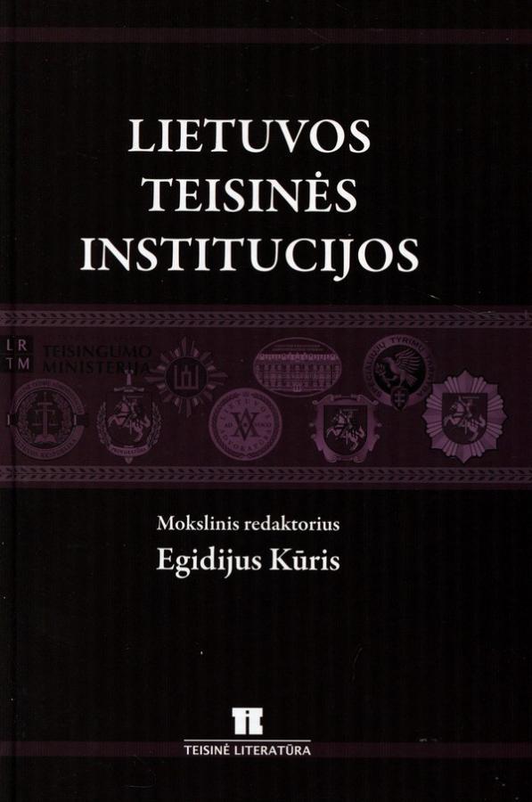 Lietuvos teisinės institucijos (vadovėlis) | Egidijus Kūris