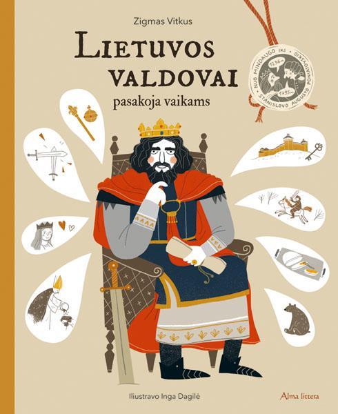 Lietuvos valdovai pasakoja vaikams | Inga Dagilė, Zigmas Vitkus