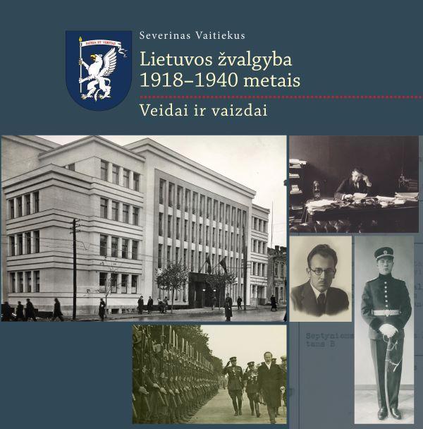 Lietuvos žvalgyba 1918–1940 metais. Veidai ir vaizdai | Severinas Vaitiekus