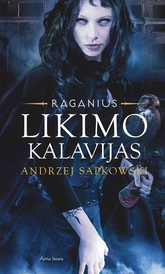 "Likimo kalavijas (Ciklo ""Raganius"" 2-oji knyga)   Andrzej Sapkowski"