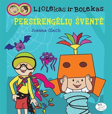 Liolekas ir Bolekas. Persirengėlių šventė | Joanna Olech