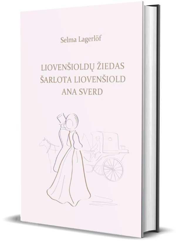 Liovenšioldų žiedas. Šarlota Liovenšiold. Ana Sverd (Munken Premium) | Selma Lagerlof