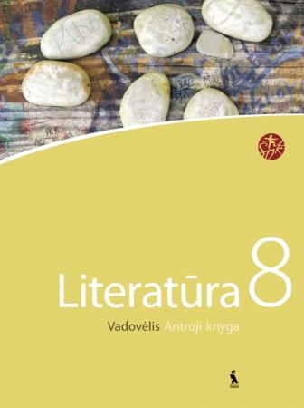 Literatūra. Vadovėlis 8 kl. 2 d. | Vilda Skairienė, Loreta Žvironaitė, Jurgita Petrauskaitė