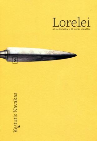 Lorelei. 66 meilės laiškai + 66 meilės eilėraščiai | Kęstutis Navakas