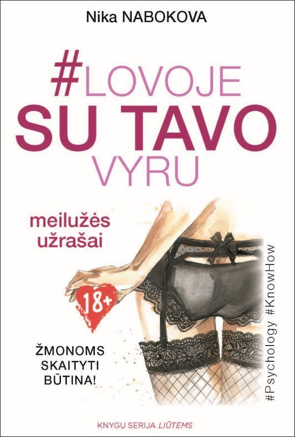 #Lovoje su tavo vyru: meilužės užrašai. Žmonoms skaityti būtina!   Nika Nabokova