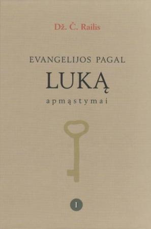 Evangelijos pagal Luką apmąstymai. Pirmas tomas | Džonas Čarlzas Railis (J. C. Ryle)