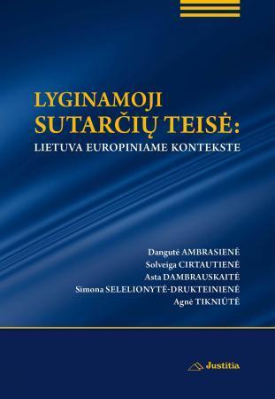 Lyginamoji sutarčių teisė: Lietuva europiniame kontekste   Dangutė Ambrasienė, Solveiga Cirtautienė, Asta Dambrauskaitė ir kt.