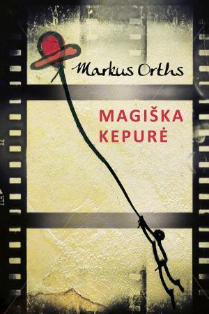 Magiška kepurė | Markus Orths