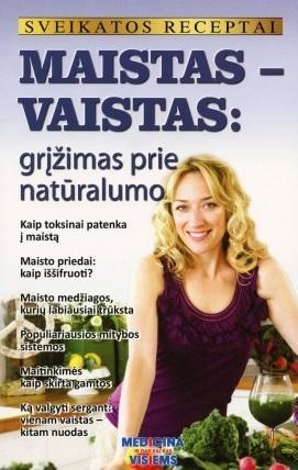 Sveikatos receptai. Maistas - vaistas: grįžimas prie natūralumo | Gailina Kavaliauskienė