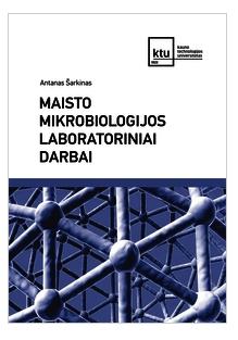 Maisto mikrobiologijos laboratoriniai darbai | Antanas Šarkinas