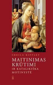 Maitinimas krūtimi ir katalikiška motinystė | Sheila M. Kippley