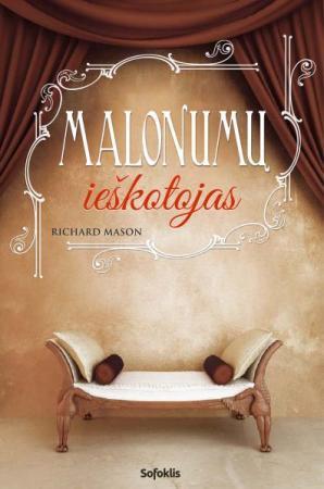 Malonumų ieškotojas | Richard Mason
