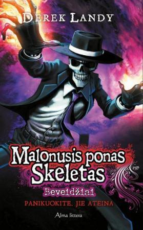 Malonusis ponas Skeletas 3. Beveidžiai | Derek Landy