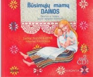 Būsimųjų mamų dainos (su 2 CD) | Lolita Navickienė, Albertas Navickas