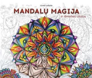 Mandalų magija ir išminties citatos. Meno terapija | Jūratė Leikaitė