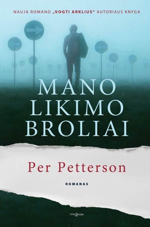 Mano likimo broliai | Per Petterson