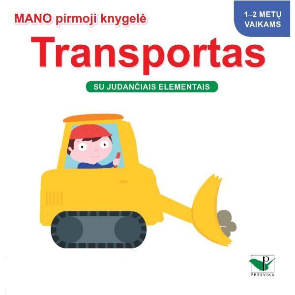 Mano pirmoji knygelė. TRANSPORTAS. Su judančiais elementais. 1-2 m. vaikams |