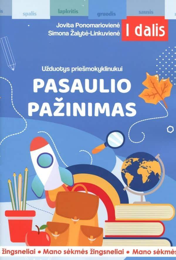 Mano sėkmės žingsneliai. Užduotys priešmokyklinukui. Pasaulio pažinimas (1 dalis) | Jovita Ponomariovienė, Simona Žalytė-Linkuvienė