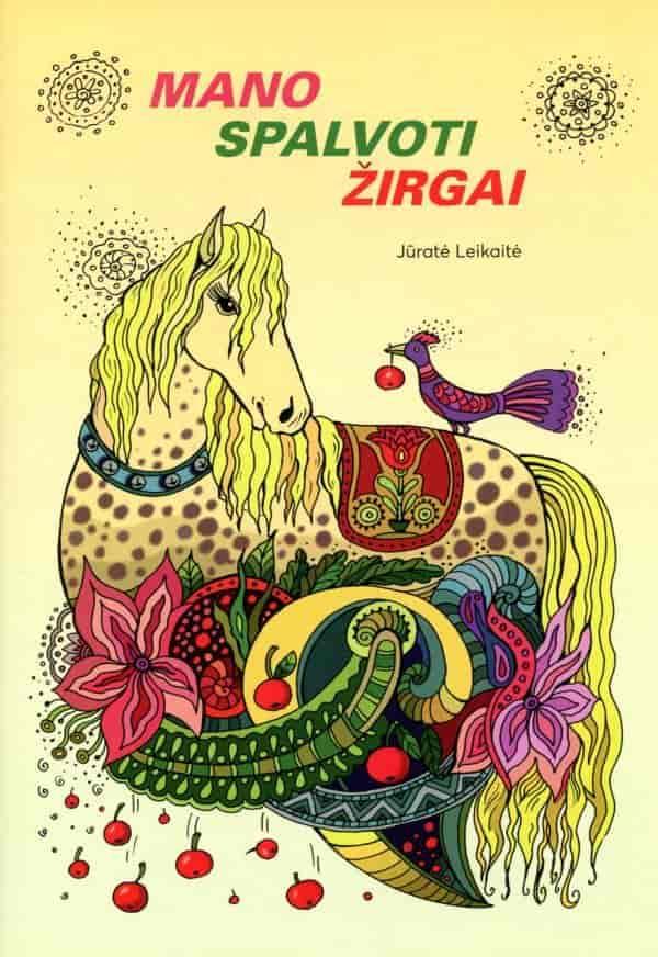 Mano spalvoti žirgai | Jūratė Leikaitė