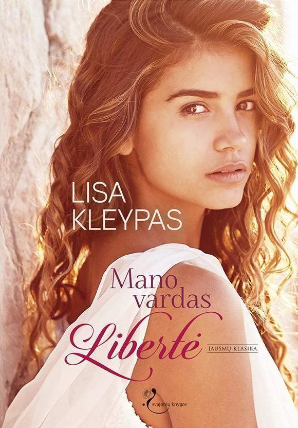 Mano vardas Libertė | Lisa Kleypas