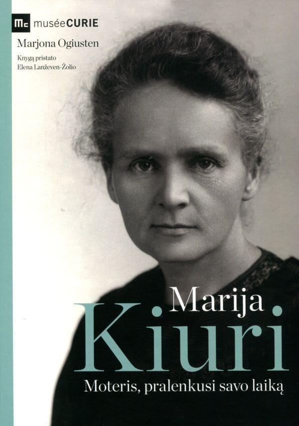 Marija Kiuri. Moteris, pralenkusi savo laiką   Marjona Ogiusten