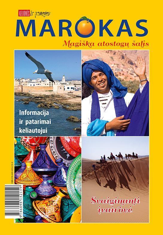 Marokas: magiška atostogų šalis. Informacija ir patarimai keliautojui |