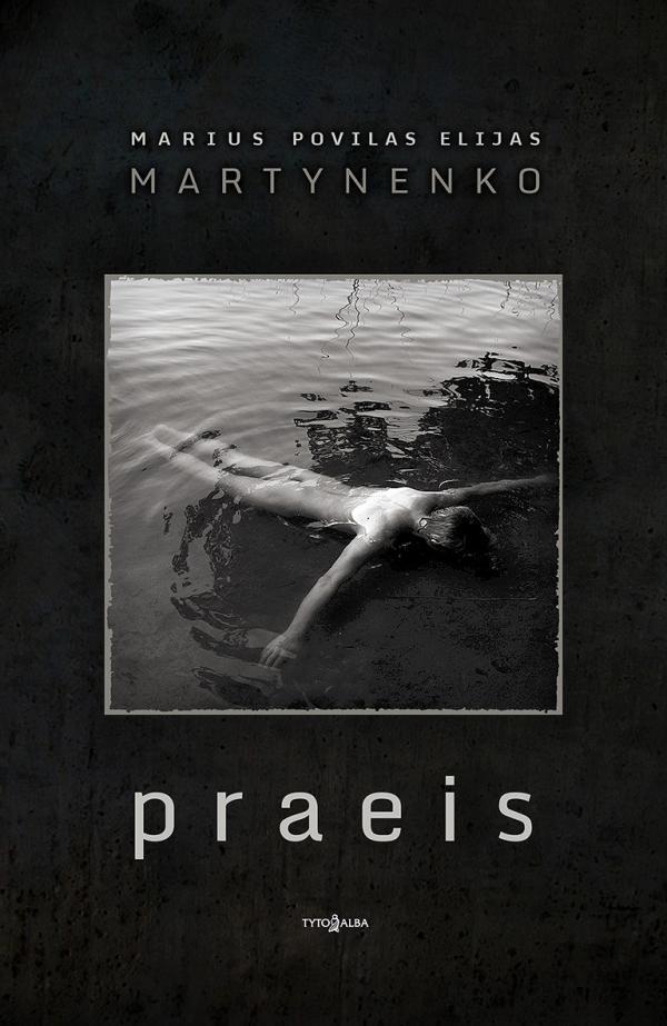 Praeis | Marius Povilas Elijas Martynenko