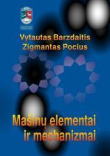 Mašinų elementai ir mechanizmai. Kursinių darbų užduotys ir jų sprendimai | Vytautas Barzdaitis, Zigmantas Pocius