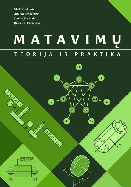 Matavimų teorija ir praktika (2-oji pataisyta ir papildyta laida) | Albinas Kasparaitis, Rimantas Kanapėnas, Saulius Kaušinis, Vladas Vekteris