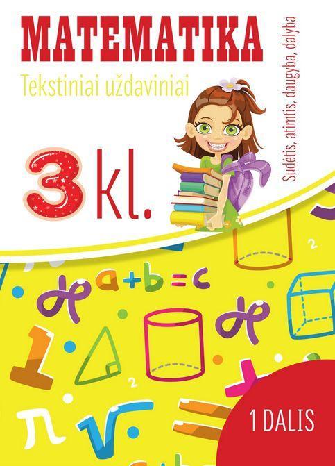 Matematika. Tekstiniai uždaviniai. 3 klasė I dalis. Sudėtis, atimtis, daugyba, dalyba | Reda Jaseliūnienė