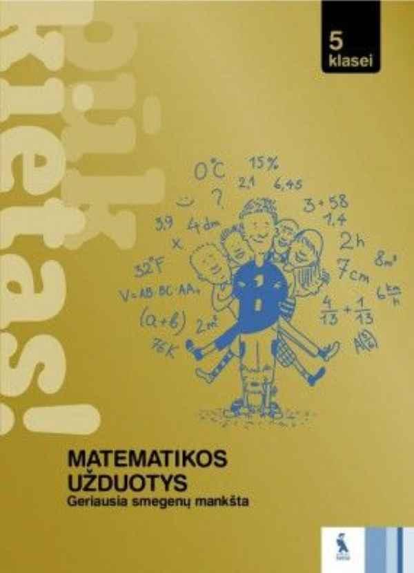 Matematikos užduotys 5 klasei. Būk kietas!   Aliona Barkauskienė, Oksana Okolovič