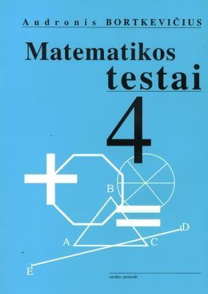 Matematikos testai 4 kl. | Audronis Bortkevičius