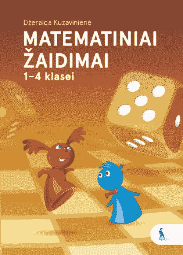 Matematiniai žaidimai 1-4 klasei | Džeralda Kuzavinienė