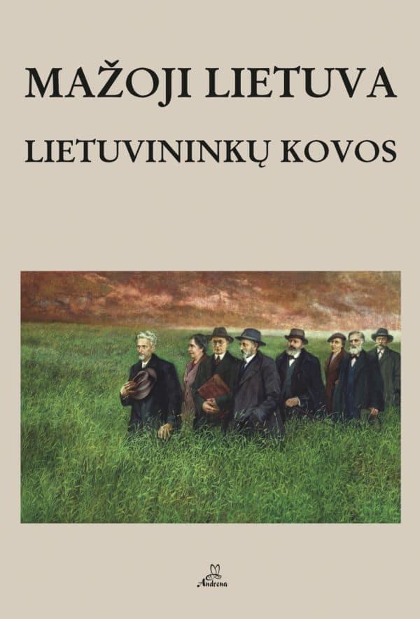 Mažoji Lietuva. Lietuvininkų kovos | Vytautas Šilas