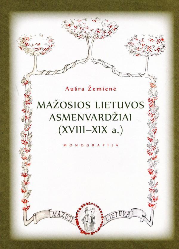 Mažosios Lietuvos asmenvardžiai (XVIII–XIX a.) | Aušra Žemienė