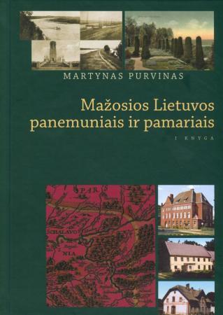Mažosios Lietuvos panemuniais ir pamariais, I knyga | Martynas Purvinas