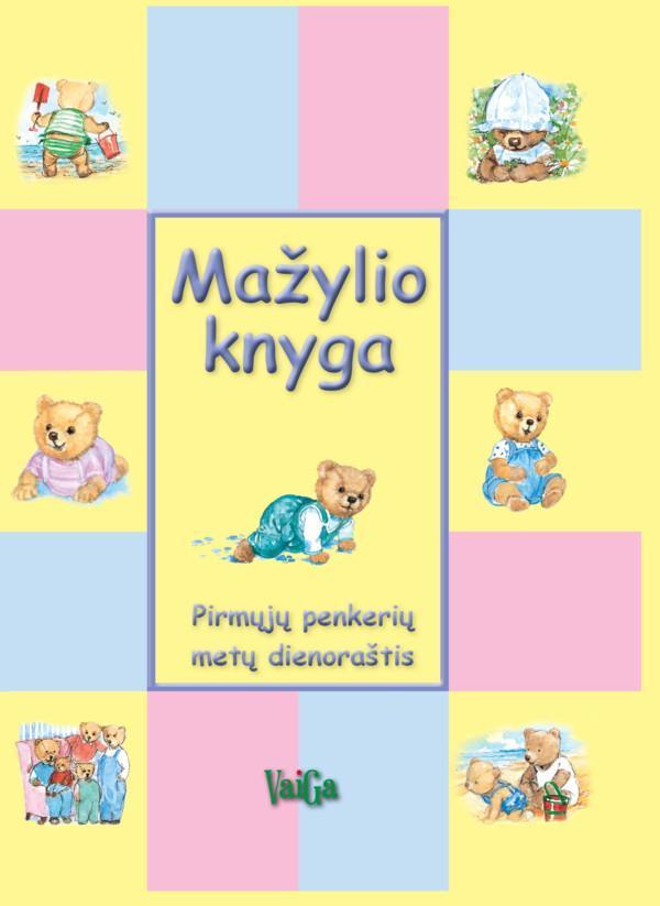 Mažylio knyga. Pirmųjų penkerių metų dienoraštis |