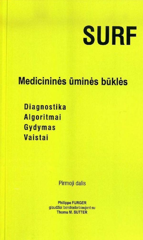 Medicininės ūminės būklės. Diagnostika, algoritmai, gydymas, vaistai. Pirmoji dalis | Philippe Furger